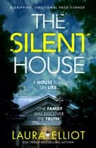 The Silent House - A gripping, emotional page-turner ebook by Laura Elliot
