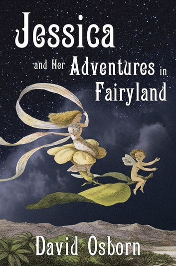 Jessica and Her Adventures in Fairyland ebook by David Osborn