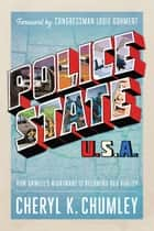 Police State USA - How Orwell's Nightmare is Becoming our Reality ebook by Cheryl K. Chumley
