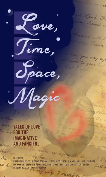 Love, Time, Space, Magic ebook by Elizabeth Hirst