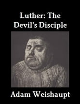 Luther: The Devil's Disciple ebook by Adam Weishaupt