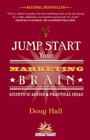 Jump Start Your Marketing Brain - Scientific Advice and Practical Ideas ebook by Doug Hall