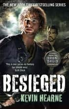 Besieged - Stories from the Iron Druid Chronicles ebook by