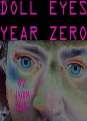 Doll Eyes: Year Zero ebook by Jason Rizos
