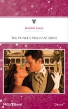 The Prince's Pregnant Bride 電子書 by Jennifer Lewis