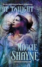 At Twilight - An Anthology ebook by Maggie Shayne