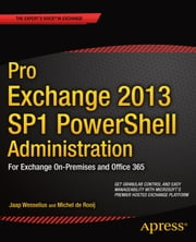 Pro Exchange 2013 SP1 PowerShell Administration - For Exchange On-Premises and Office 365 ebook by Michel de Rooij,Jaap Wesselius