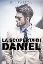La scoperta di Daniel Ebook di Eli Easton
