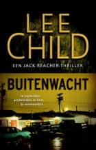 Buitenwacht ebook by Lee Child, Bob Snoijink