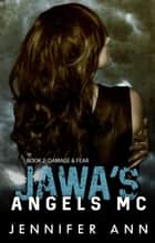 Damage & Fear - Jawa's Angels MC, #2 ebook by Jennifer Ann