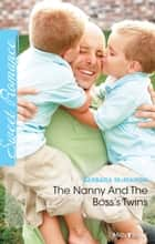 The Nanny And The Boss's Twins ebook by Barbara McMahon