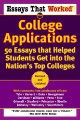 Essays that Worked for College Applications - 50 Essays that Helped Students Get into the Nation's Top Colleges ebook by Boykin Curry,Brian Kasbar