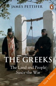 The Greeks - The Land and People Since the War ebook by James Pettifer