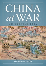 China at War: An Encyclopedia ebook by Xiaobing Li