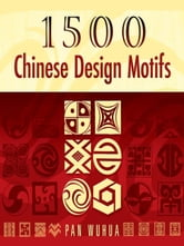 1500 Chinese Design Motifs ebook by Pan Wuhua
