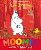 Moomin and the Golden Leaf ebook by Tove Jansson