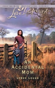 An Accidental Mom ebook by Loree Lough