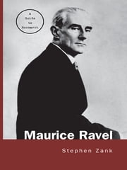 Maurice Ravel - A Guide to Research ebook by Stephen Zank