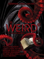 The Weird - A Compendium of Strange and Dark Stories Ebook di Jeff VanderMeer, Ann VanderMeer