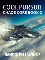 Cool Pursuit: Chaos Core Book 2 ebook by Randolph Lalonde