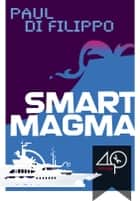 Smart Magma ebook by Paul Di Filippo, Elena Cantoni