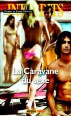 La caravane du sexe ebook by Pierre de Saint-martin