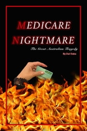 Medicare Nightmare - The Great Australian Tragedy ebook by Dal Ouba