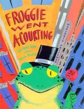 Froggie Went a-Courting ebook by Priceman, Marjorie