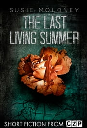 The Last Living Summer ebook by Susie Moloney