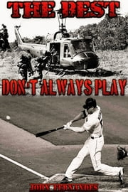 The Best Don't Always Play ebook by John Fernandes