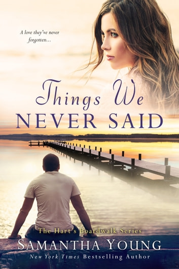 Things We Never Said (Hart's Boardwalk) ebook by Samantha Young