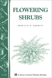 Flowering Shrubs - Storey's Country Wisdom Bulletin A-132 ebook by Patricia R. Barrett