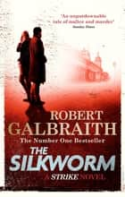 The Silkworm - Cormoran Strike Book 2 ebook by