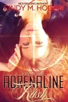 Adrenaline Rush ebook by Cindy M. Hogan