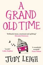A Grand Old Time ebook by Judy Leigh