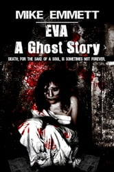 Eva -- A Ghost Story ebook by Mike Emmett