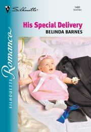 His Special Delivery (Mills & Boon Silhouette) 電子書 by Belinda Barnes