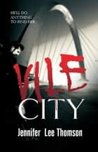 Vile City - Detective in a Coma, #1 ebook by Jennifer Lee Thomson