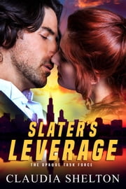 Slater's Leverage - OPAQUE Task Force ebook by Claudia Shelton