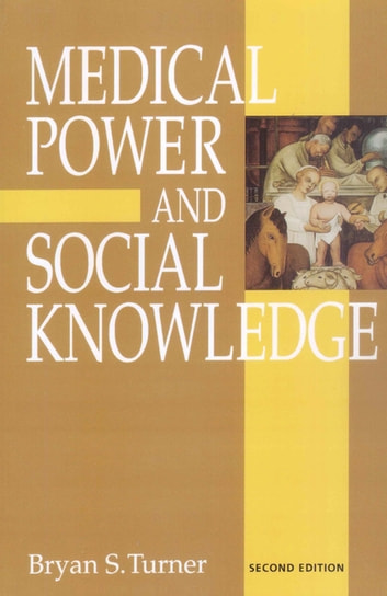 Medical Power and Social Knowledge ebook by Professor Bryan S Turner