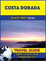 Costa Dorada Travel Guide (Quick Trips Series) - Sights, Culture, Food, Shopping & Fun ebook by Shane Whittle