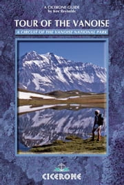 Tour of the Vanoise - A trekking circuit of the Vanoise National Park ebook by Kev Reynolds