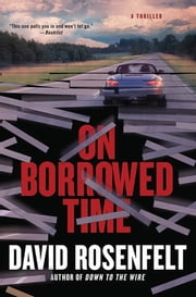 On Borrowed Time - A Thriller ebook by David Rosenfelt