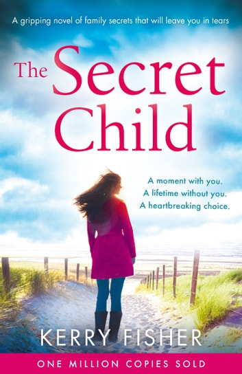 The Secret Child - A gripping novel of family secrets ebook by Kerry Fisher