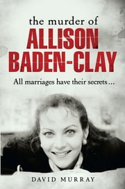 The Murder of Allison Baden-Clay ebook by David Murray
