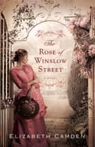 Rose of Winslow Street, The ebook by