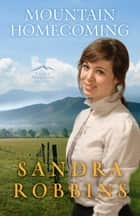 Mountain Homecoming ebook by Sandra Robbins
