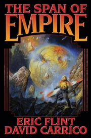 The Span of Empire ebook by David Carrico, Eric Flint