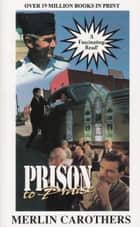 Prison To Praise ebook by Merlin Carothers
