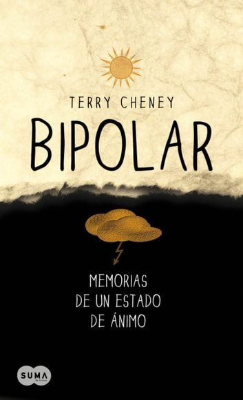 Bipolar. Memorias de un estado de ánimo ebook by Terri Cheney